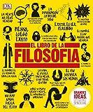 El Libro de la Filosof-A (Grandes ideas, explicaciones sencillas / Big Ideas Simply Explained)