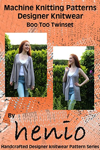 Machine Knitting Pattern: Designer Knitwear: Boo Too Twinset (henio Handcrafted Designer Knitwear Single Pattern Series Book 1)