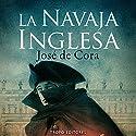 La Navaja Inglesa [The English Knife] Audiobook by José de Cora Narrated by Jordi Varela