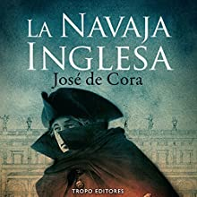 La Navaja Inglesa [The English Knife] | Livre audio Auteur(s) : José de Cora Narrateur(s) : Jordi Varela
