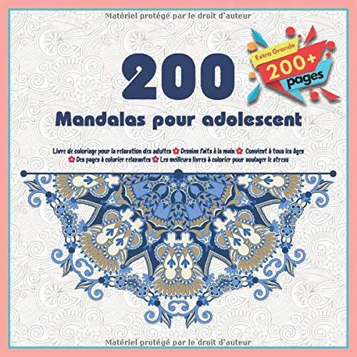 200 Mandalas Pour Adolescent Livre De Coloriage Pour La
