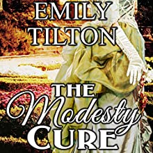 The Modesty Cure Audiobook by Emily Tilton Narrated by  Roger
