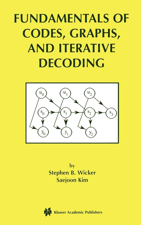 Fundamentals of codes, graphs and iterative decoding