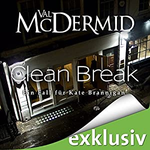Clean Break (Kate Brannigan 4) Hörbuch