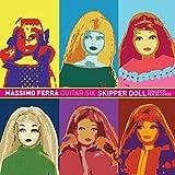 Skipper Doll (feat. Luciano Casu, Gian Luca Locci, Paola Peddis, Mattia Orrù, Matteo Marongiu) [Concerto per 34 corde]