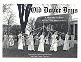 img - for Old Dover Days(Delaware):A Pictorial Tribute to the 75th Anniversary(2008) book / textbook / text book