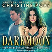 Darkmoon: Witches of Cleopatra Hill Series, Book 3 | Christine Pope