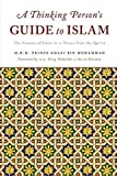 A Thinking Persons Guide to Islam: The Essence of Islam in Twelve Verses from the Quran