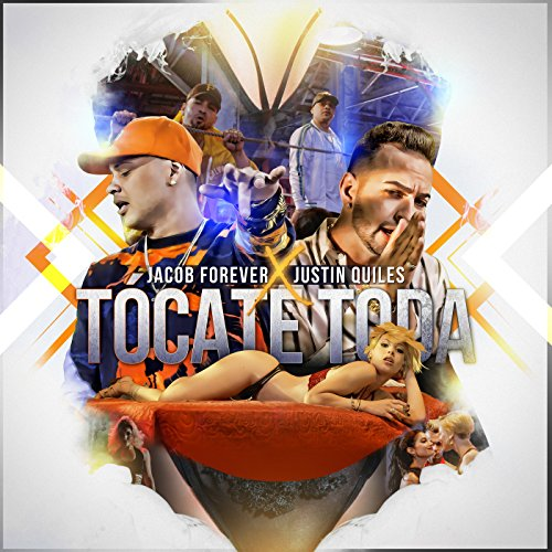 Justin Quiles Stream or buy for $0.99 · Tócate Toda