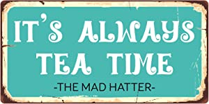 "StickerPirate 929HS It's Always Tea Time 5""x10"" Aluminum Hanging Novelty Sign"