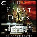 The First Days: As the World Dies, Book 1 Audiobook by Rhiannon Frater Narrated by Cassandra Campbell