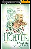 Wenn Lichter fliegen (Lichter-Trilogie 1) (German Edition)