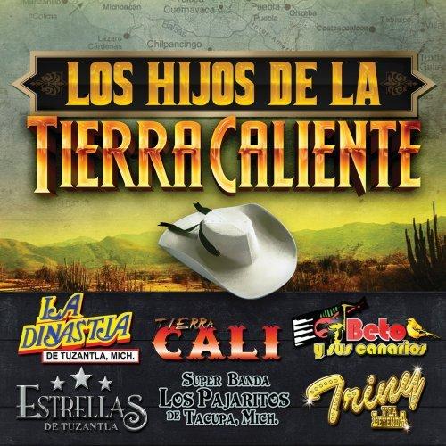 Hijos De La Tierra Caliente by Universal Latino