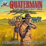 Quatermain: The New Adventures, Book 1 | Alan J. Porter, Aaron Smith
