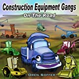 Construction Equipment Gangs (Beding Time story ) (on the road)
