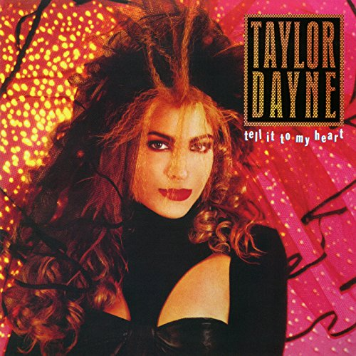 Tell it to my heart (expanded ed.   taylor dayne   mp3 downloads.