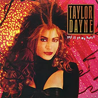 Tell it to my heart: taylor dayne: amazon. Co. Uk: mp3 downloads.
