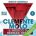 Clemente Molo: Il medico di Hermann Hesse 5 | Enrico Groppali
