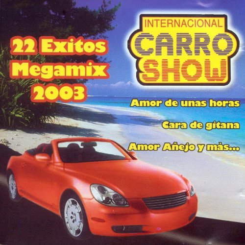 Internacional Carro Show Stream or buy for $8.99 · 22 Exitos Megamix