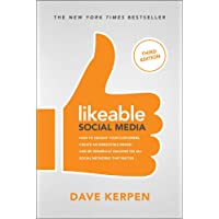 Likeable Social Media, Third Edition: How To Delight Your Customers, Create an Irresistible Brand, & Be Generally…
