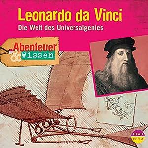 Leonardo da Vinci - Die Welt des Universalgenies (Abenteuer & Wissen) Hörbuch