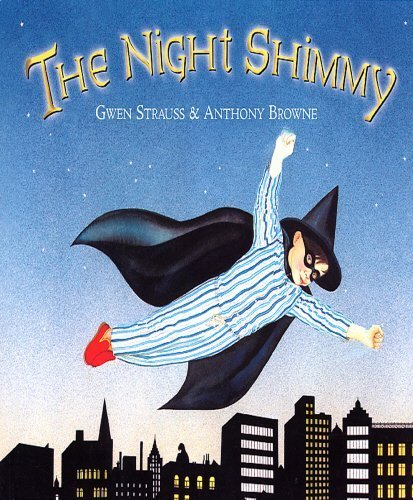 (The Night Shimmy by Anthony Browne (2003-08-07) )