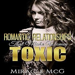 Romantic Relationships That Make Women Toxic