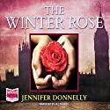 The Winter Rose Hörbuch von Jennifer Donnelly Gesprochen von: Jill Tanner