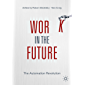 Work in the Future: The Automation Revolution (English Edition)