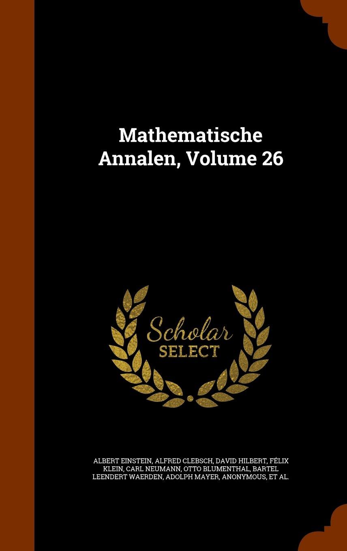 Mathematische Annalen, Volume 26 ebook