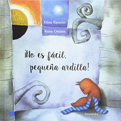 ¡No es fácil, pequeña ardilla! (Spanish Edition)