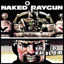 Throb Throb Extra tracks Edition by Naked Raygun (1999) Audio CD