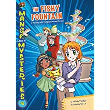The Fishy Fountain: A Mystery with Multiplication and Division (Manga Math Mysteries Book 6)