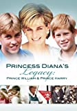 Princess Diana's Legacy: Prince William and Prince Harry [Import]