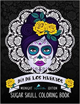 dia de los muertos sugar skull coloring book midnight edition day of the dead coloring books for grown ups papeterie bleu 9781533630797 amazoncom - Sugar Skull Coloring Book