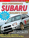 High-Performance Subaru Builder's Guide: Includes the Impreza, Legacy, Forester, Outback, WRX and STI (S-A Design)