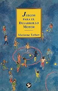 Juegos para el desarrollo motor (Spanish Edition)