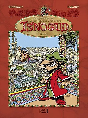 Die gesammelten Abenteuer des Großwesirs Isnogud 01 Gebundenes Buch – 10. März 2008 Jean Tabary René Goscinny Horst Berner Gudrun Penndorf