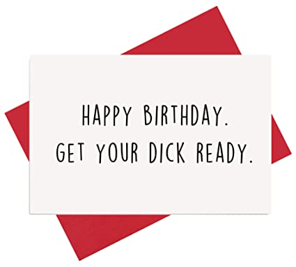 Amazon Naughty Birthday Card For Boyfriend Husband Funny Rude Dirty Sexy Him Get Your D Ready Office Products