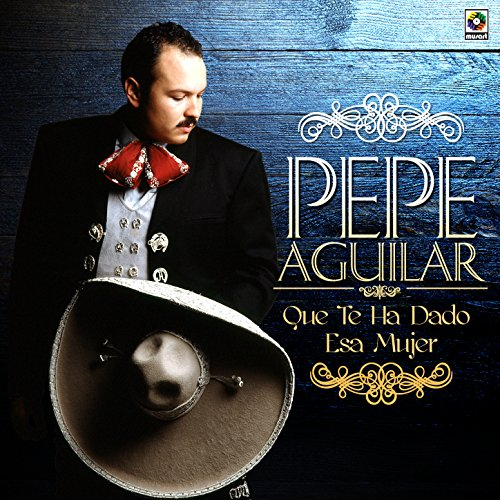 B00WHBR83W on pepe aguilar esa mujer