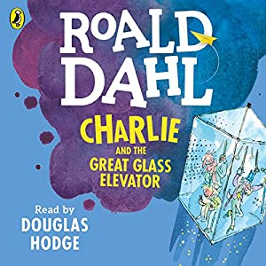 Charlie and the Great Glass Elevator Hörbuch