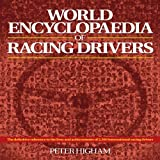 World Encyclopaedia of Racing Drivers, Peter Higham, 184425433X