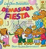 Los Osos Berenstain y Demasiada Fiesta (First Time Books(R))