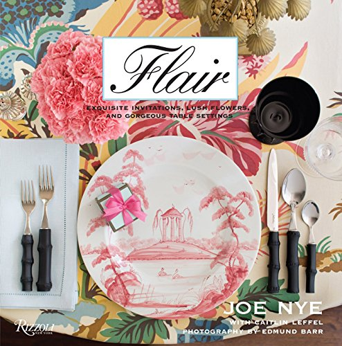 Flair: Exquisite Invitations, Lush Flowers, and Gorgeous Table -