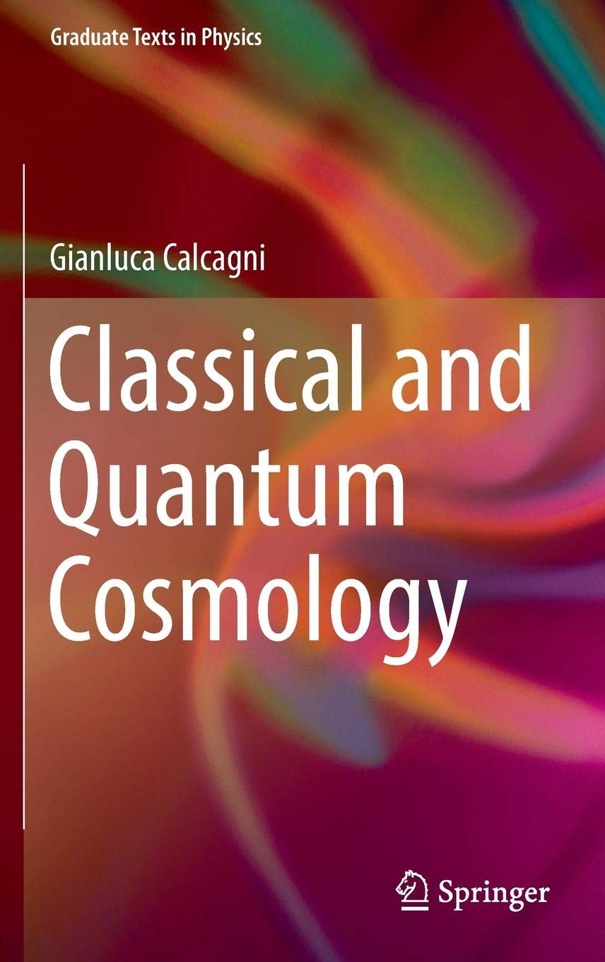 Classical And Quantum Cosmology  Graduate Texts In Physics