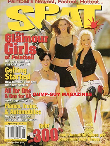 Splat Magazine May June 2004 THE GLAMOUR GIRLS OF PAINTBALL: HOT, SEXY AND THEY CAN KICK YOUR ASS. OVER 300% MORE BEAUTIFUL BABES PER PAGE THAN EVER BEFORE