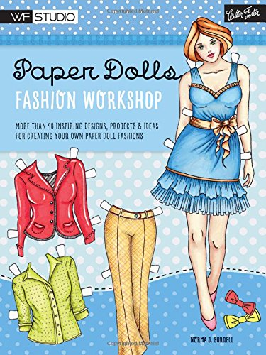 Costumes For Tweens Ideas (Paper Dolls Fashion Workshop: More than 40 inspiring designs, projects & ideas for creating your own paper doll fashions (Walter Foster Studio))
