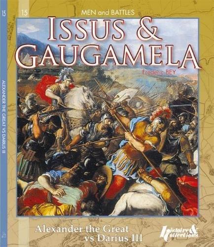 Issus & Gaugamela: Alexander the Great vs Darius III (Men and Battles)