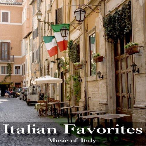Italian Favorites Music of Italy Digital Music