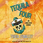 Tequila Four: Althea Rose Series, Book 4 | Tricia O'Malley